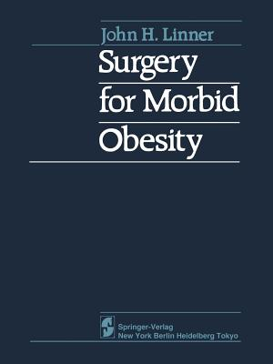 Surgery for Morbid Obesity By Linner, J. H./ Hage, A. (ILT)/ Drew, R. L. (CON)