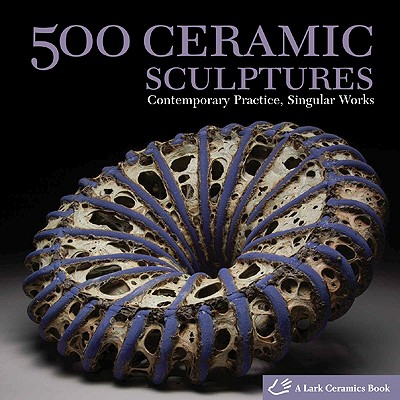 500 Ceramic Sculptures By Tourtillott, Suzanne J. E. (EDT)/ Hale, Julie (EDT)